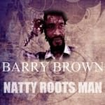 Barry Brown – Natty Roots Man