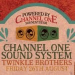 Channel One's Pre Carnival Skank – ft. Twinkle Brothers – Brixton Friday 26th August