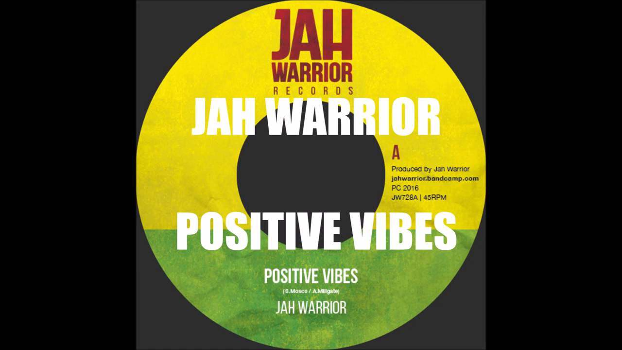 Jah Warrior – Positive Vibes