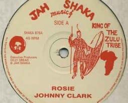 Jah Shaka & Johnny Clarke – Rosie